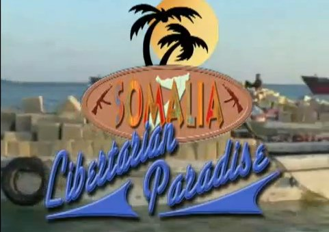 Somalia Libertarian Paradise