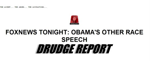 DRUDGE BREAKING! FOXNEWS TONIGHT: OBAMA'S OTHER RACE SPEECH