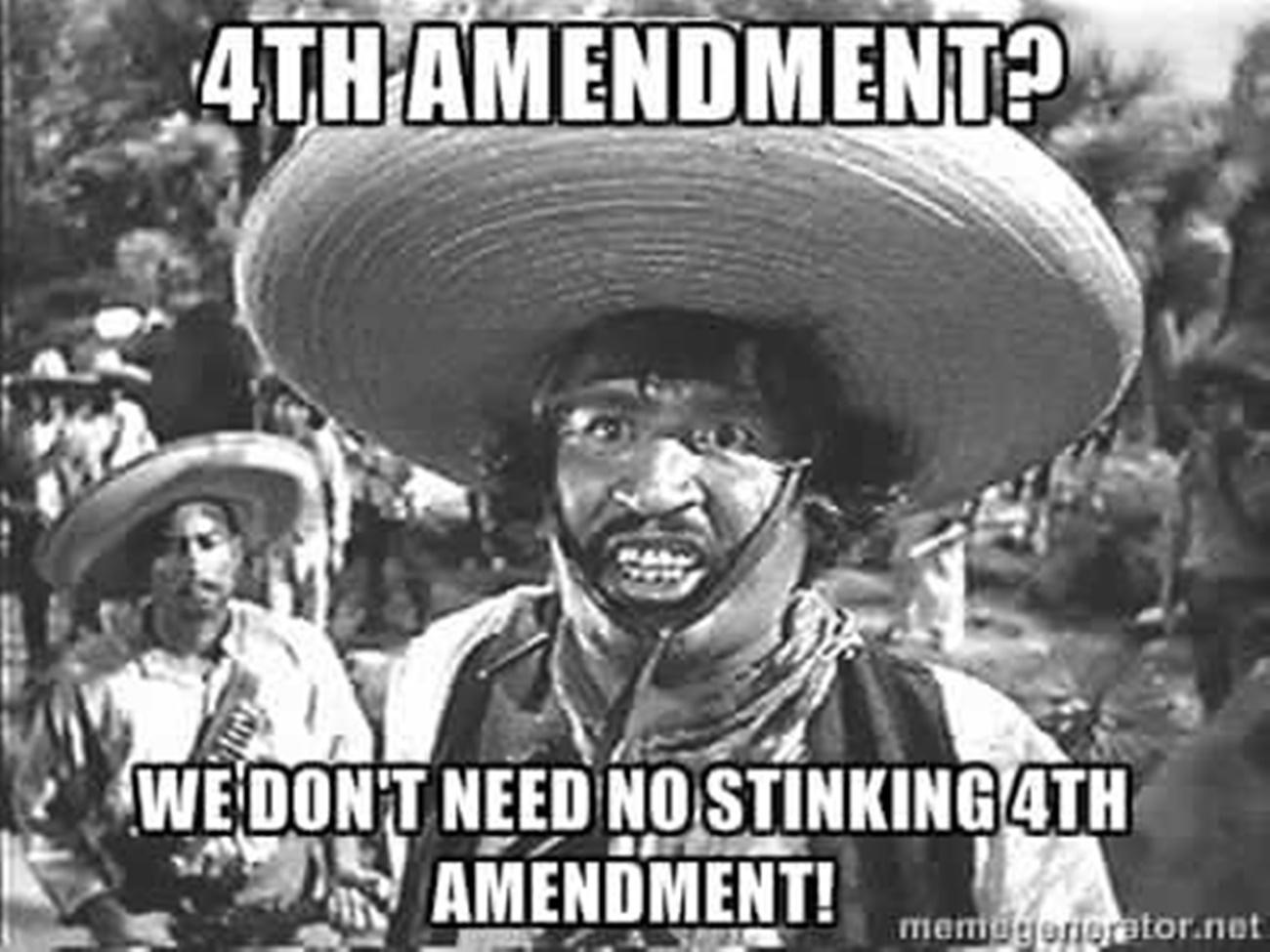 Obama Administration: 4th Amendment? What 4th Amendment?