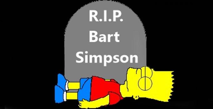 R.I.P. Bart Simpson