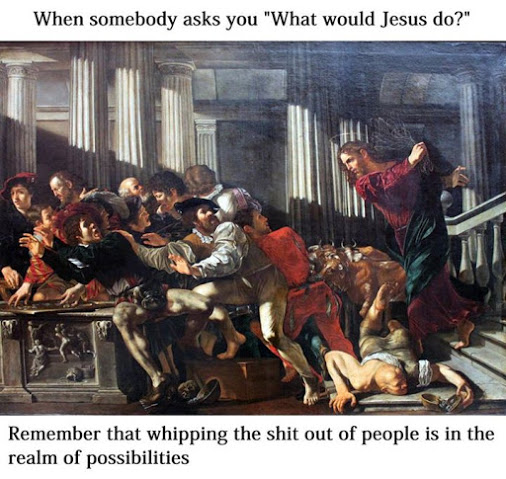 What Would Jesus Do?  Scourging is an Option.