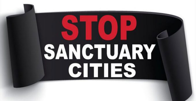 Sanctuary Cities:  No More Free Money for Lawbreaking and OPEN THREAD