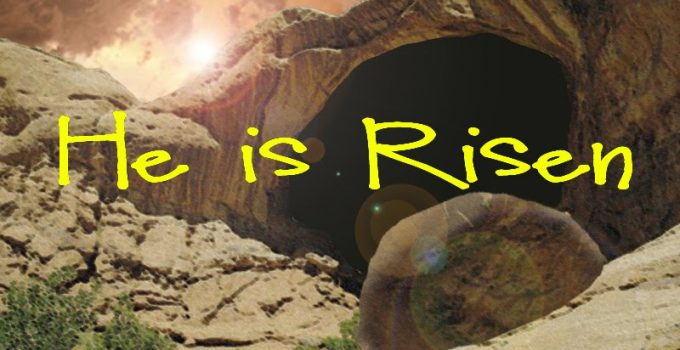 """""""He is not here:  for he is risen…"""""""