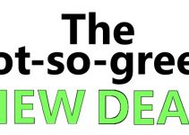 """Green"" New Deal Not So Green"